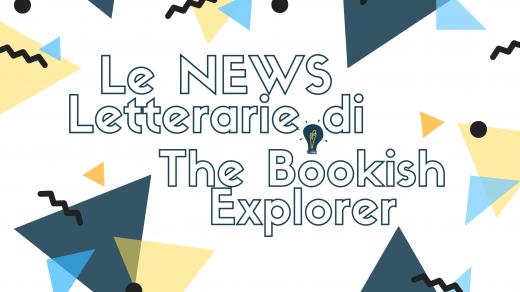 Le News Letterarie di The Bookish Explorer