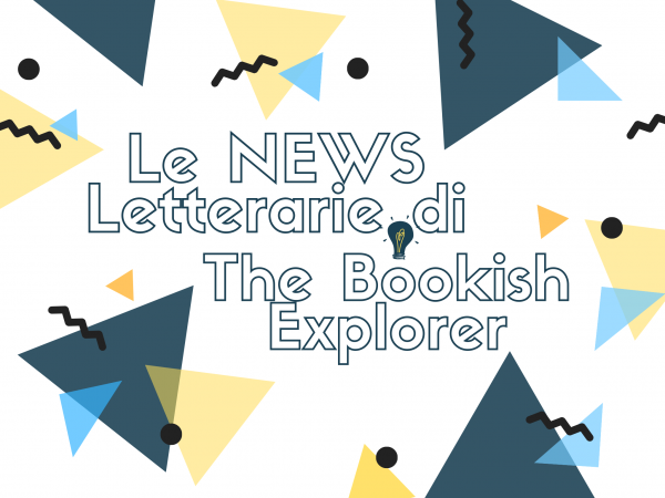 Le News Letterarie di The Bookish Explorer