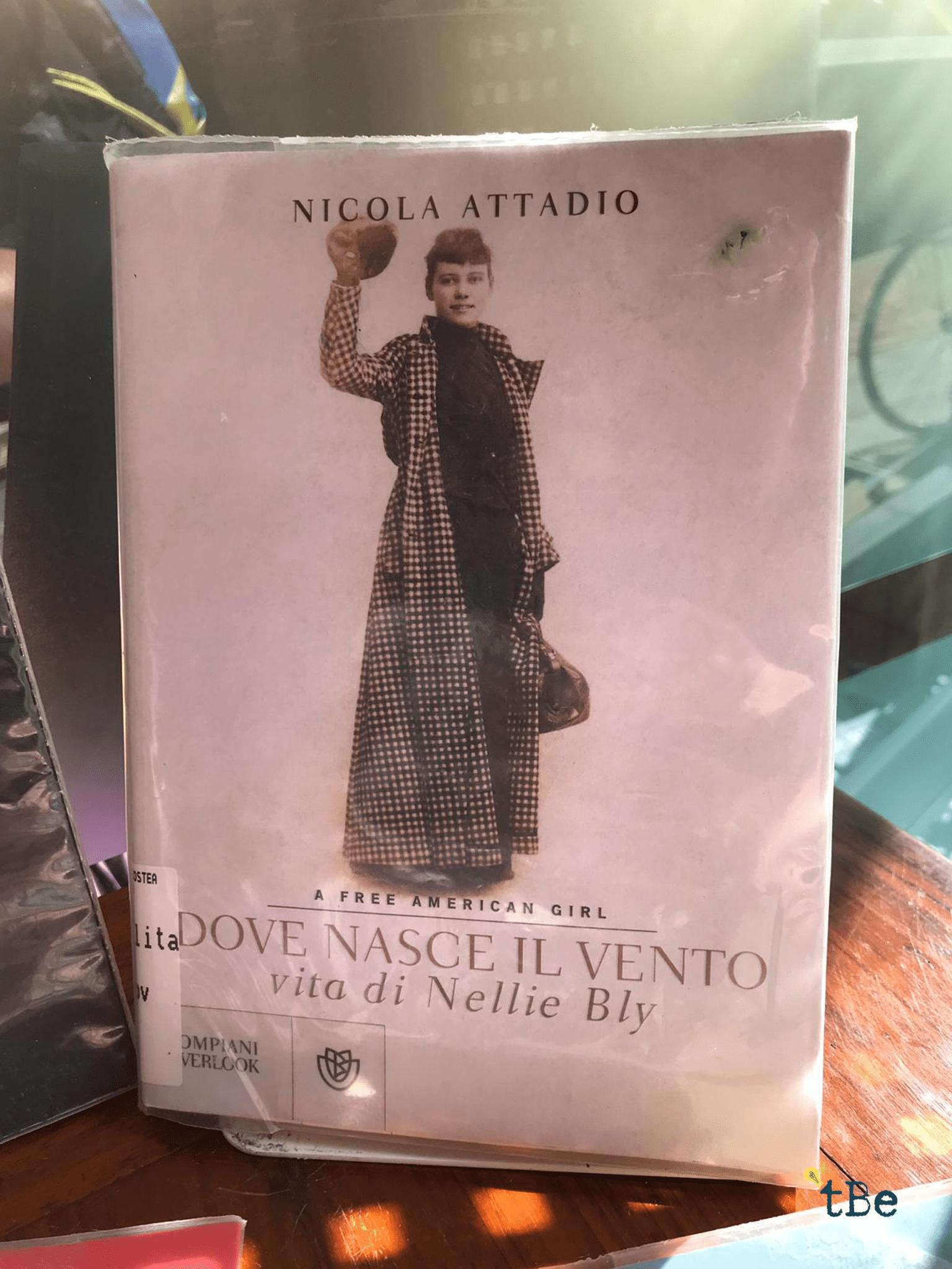 Nicola Attadio - Dove nasce il vento. Vita di Nellie Bly - immagine principale