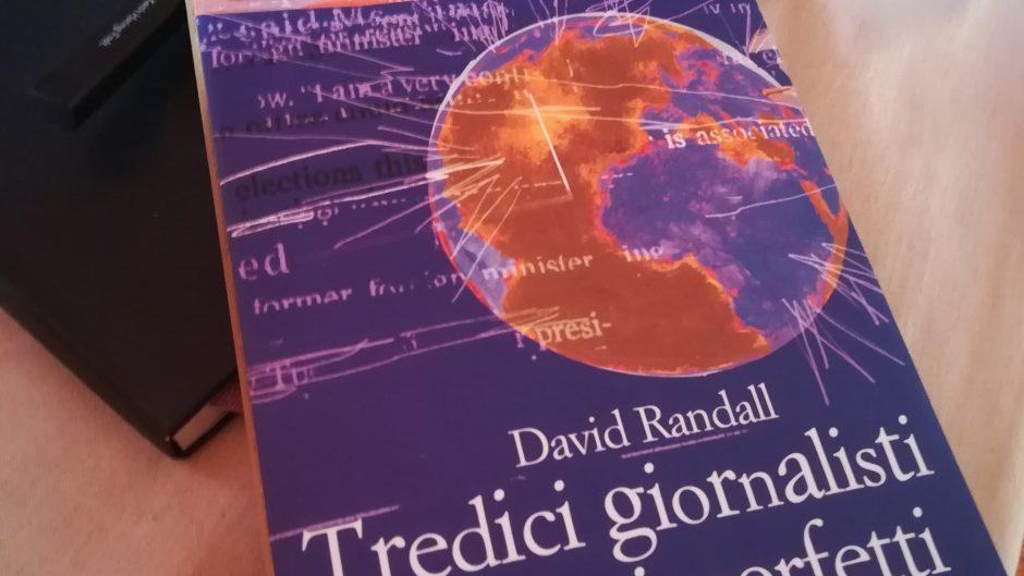 David Randall 13 Giornalisti quasi perfetti