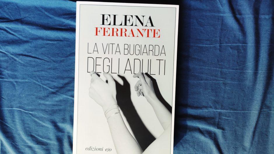 Elena Ferrante La vita bugiarda degli adulti e/o copertina