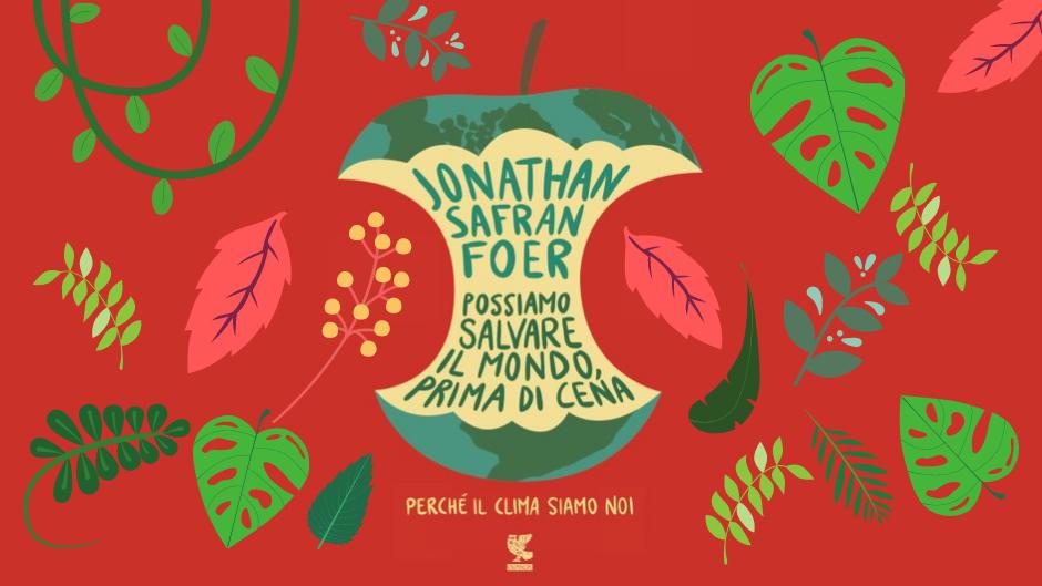 Possiamo salvare il mondo, prima di cena - Jonathan Safran Foer - Guanda
