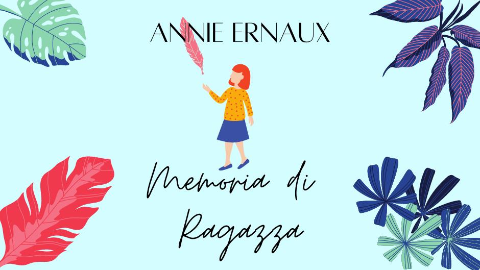 Annie Ernaux – Memoria di ragazza