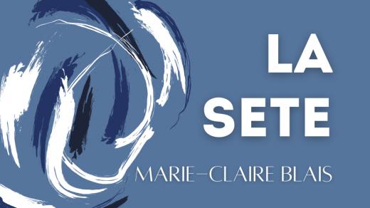 Marie-Claire Blaise - La sete