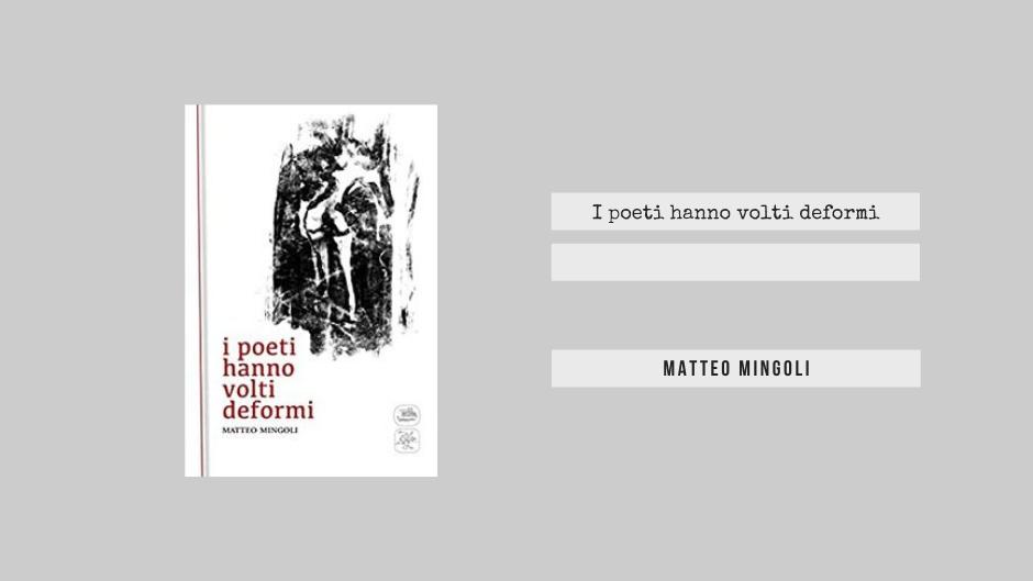I poeti hanno volti deformi marco mingoli haiku edizioni