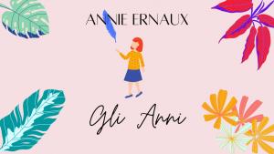 Annie Ernaux - Gli anni