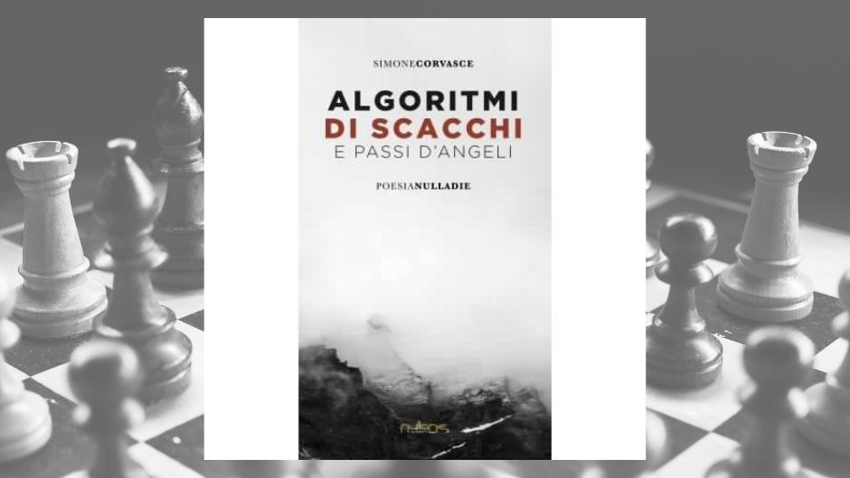 Copertina per Simone Corvasce - Algoritmi di scacchi e passi d'angeli